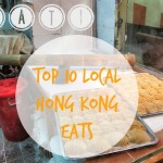 My Hong Kong Top 10 Local Eats